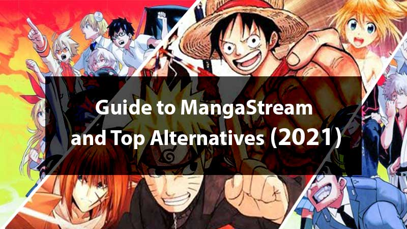 A Novice's Guide to MangaStream and its Top Alternatives (2021)